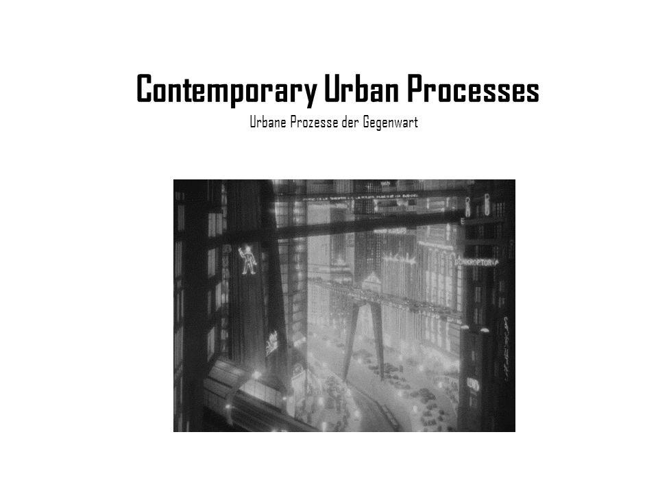Contemporary Urban Processes Urbane Prozesse der Gegenwart