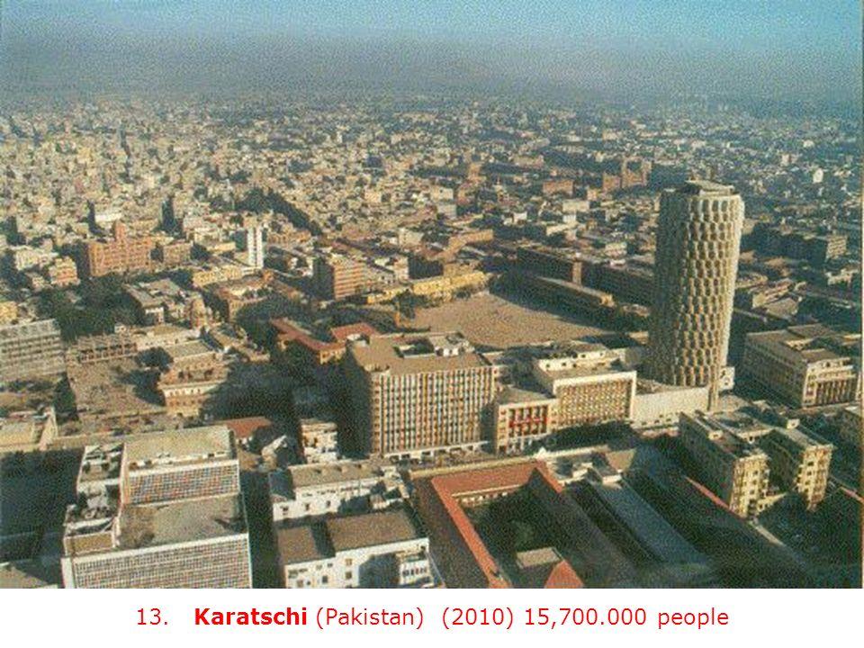 13. Karatschi (Pakistan) (2010) 15,700.000 people