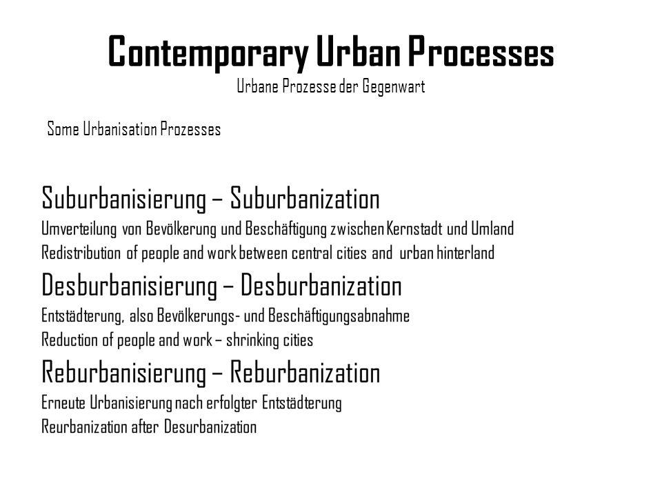 Contemporary Urban Processes Urbane Prozesse der Gegenwart Some Urbanisation Prozesses