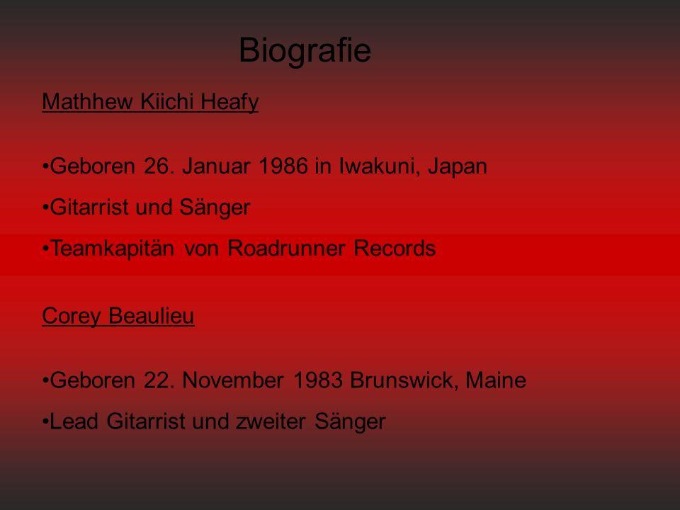 Biografie Mathhew Kiichi Heafy Geboren 26.