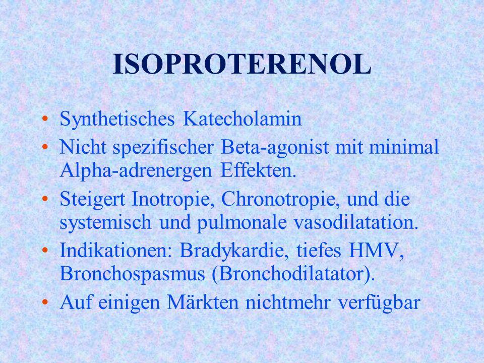 ISOPROTERENOL Synthetisches Katecholamin Nicht spezifischer Beta-agonist mit minimal Alpha-adrenergen Effekten.