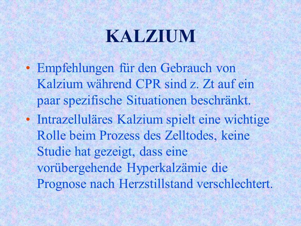 KALZIUM Empfehlungen für den Gebrauch von Kalzium während CPR sind z.