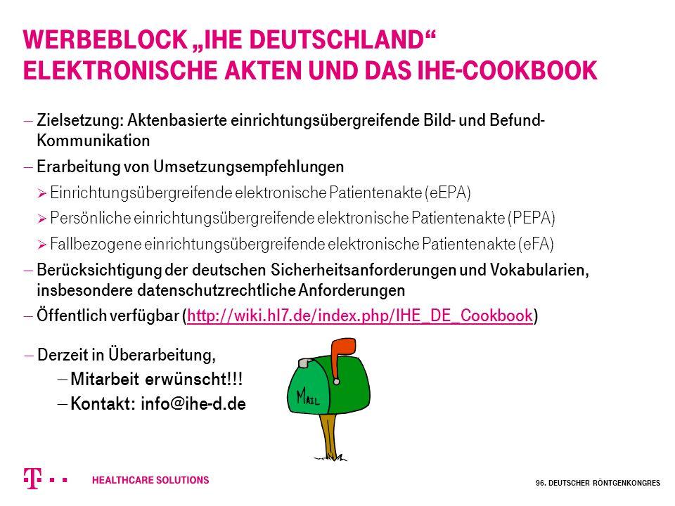 """Werbeblock """"IHE Deutschland"""" Elektronische Akten und das IHE-Cookbook  Zielsetzung: Aktenbasierte einrichtungsübergreifende Bild- und Befund- Kommuni"""