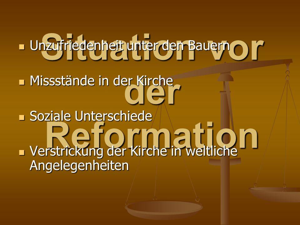Situation vor der Reformation Unzufriedenheit unter den Bauern Unzufriedenheit unter den Bauern Missstände in der Kirche Missstände in der Kirche Sozi