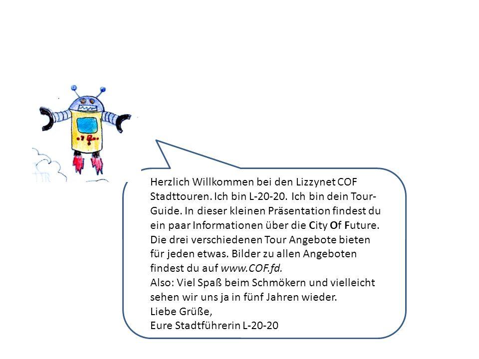 HHerzlich Herzlich Willkommen bei den Lizzynet COF Stadttouren.