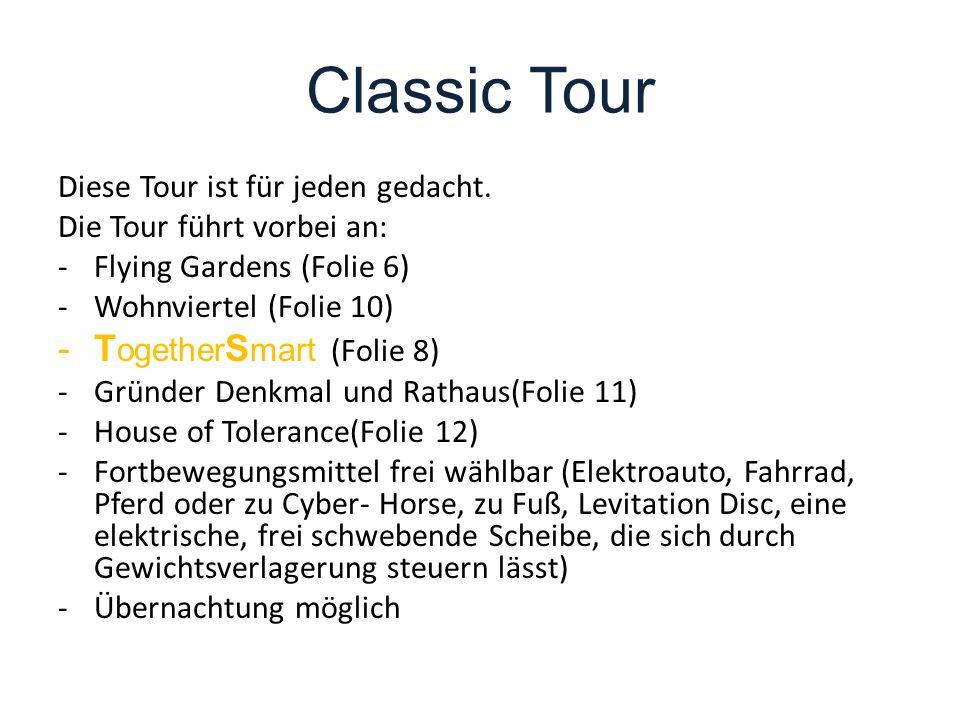 Classic Tour Diese Tour ist für jeden gedacht.