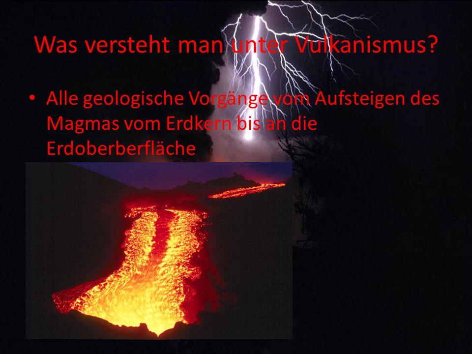 Was versteht man unter Vulkanismus.