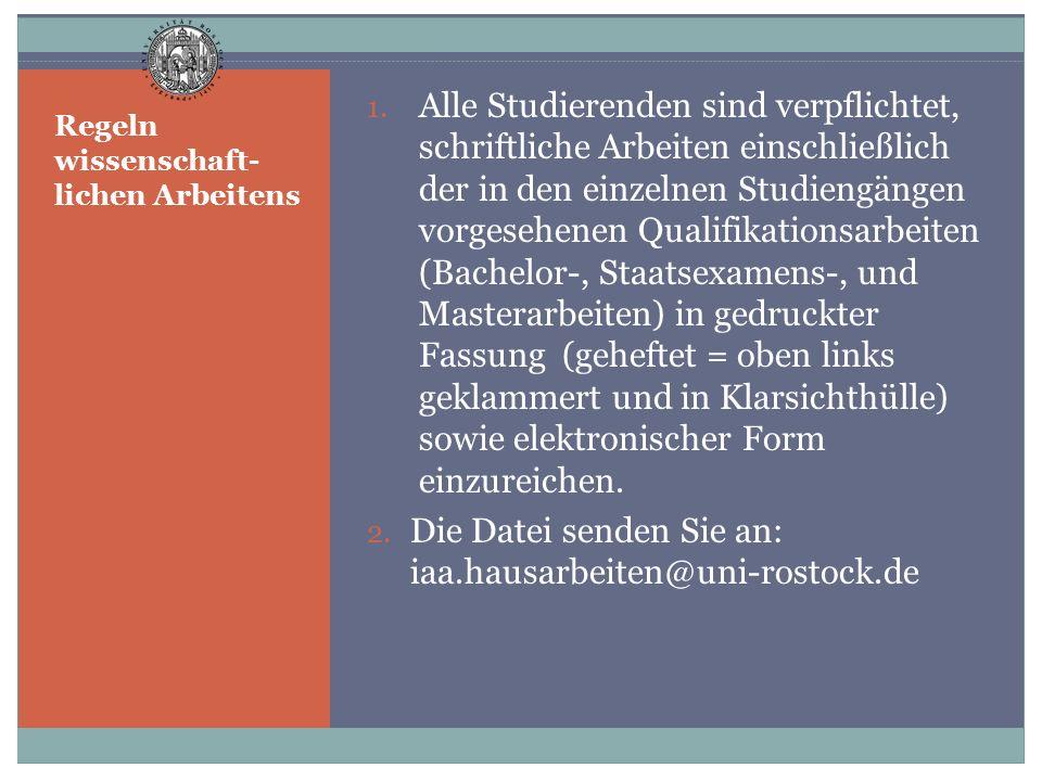 Regeln wissenschaft- lichen Arbeitens 1. Alle Studierenden sind verpflichtet, schriftliche Arbeiten einschließlich der in den einzelnen Studiengängen