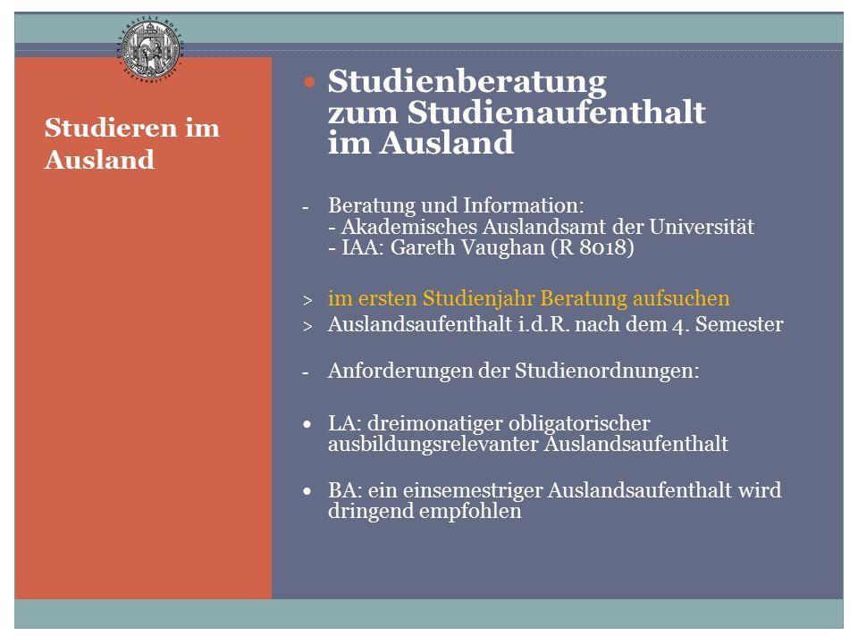 Studienberatung zum Studienaufenthalt im Ausland - Beratung und Information: - Akademisches Auslandsamt der Universität - IAA: Gareth Vaughan (R 8018)