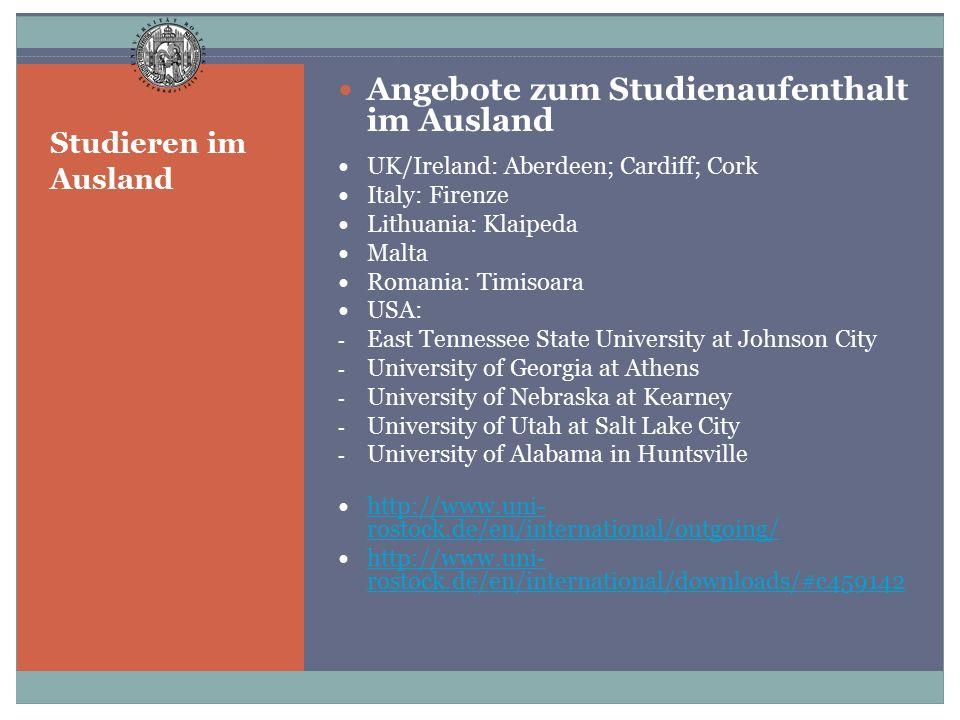 Studieren im Ausland Angebote zum Studienaufenthalt im Ausland UK/Ireland: Aberdeen; Cardiff; Cork Italy: Firenze Lithuania: Klaipeda Malta Romania: T