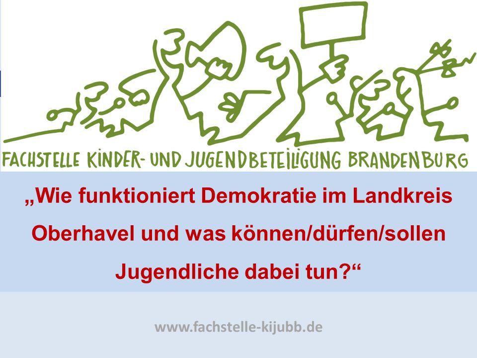 """www.fachstelle-kijubb.de """"Wie funktioniert Demokratie im Landkreis Oberhavel und was können/dürfen/sollen Jugendliche dabei tun?"""""""