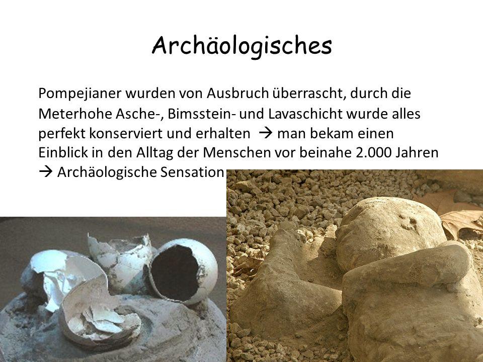 Archäologisches Pompejianer wurden von Ausbruch überrascht, durch die Meterhohe Asche-, Bimsstein- und Lavaschicht wurde alles perfekt konserviert und