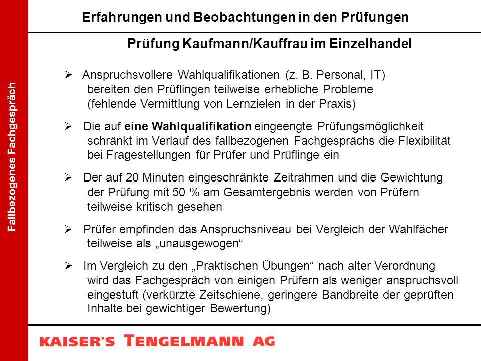 Fallbezogenes Fachgespräch Erfahrungen und Beobachtungen in den Prüfungen Prüfung Kaufmann/Kauffrau im Einzelhandel  Anspruchsvollere Wahlqualifikati