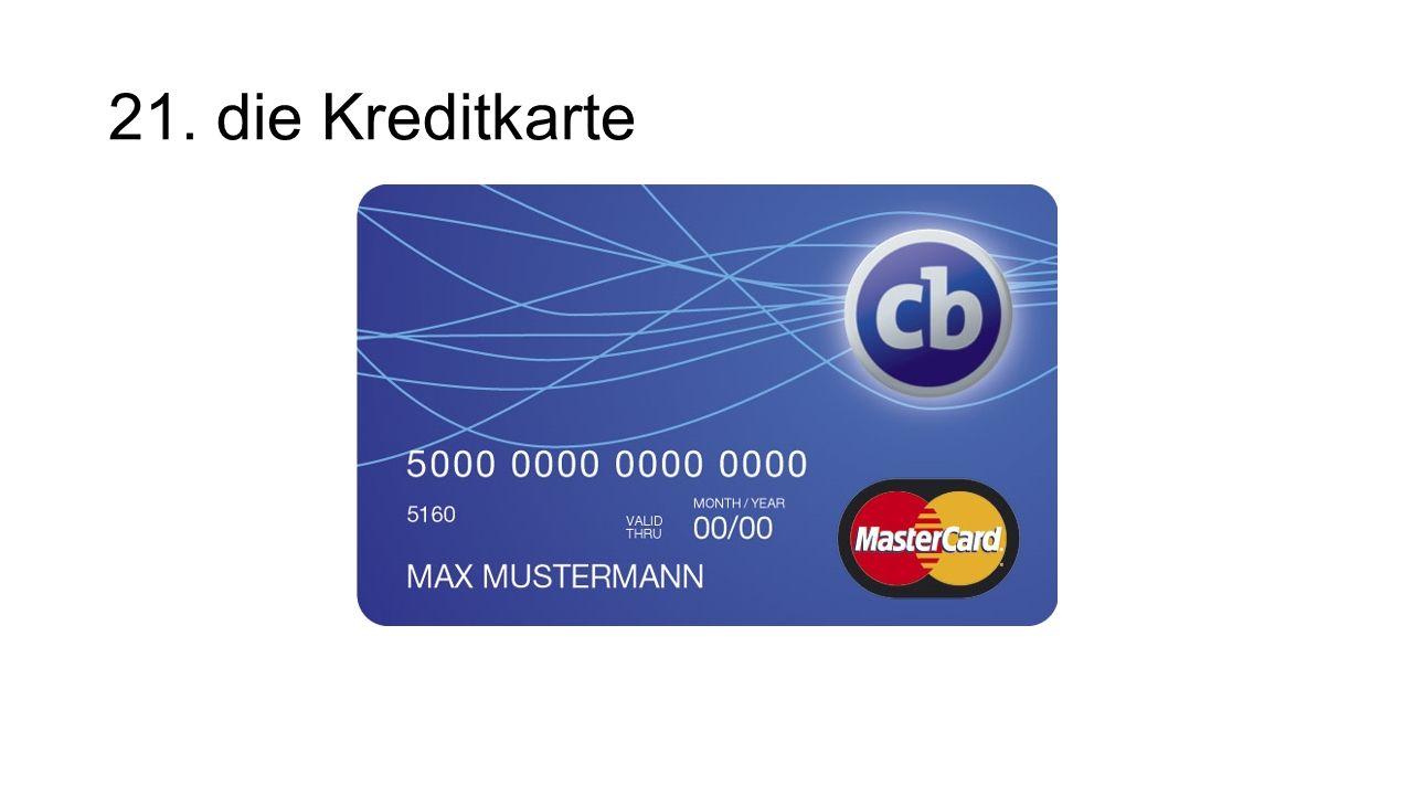21. die Kreditkarte