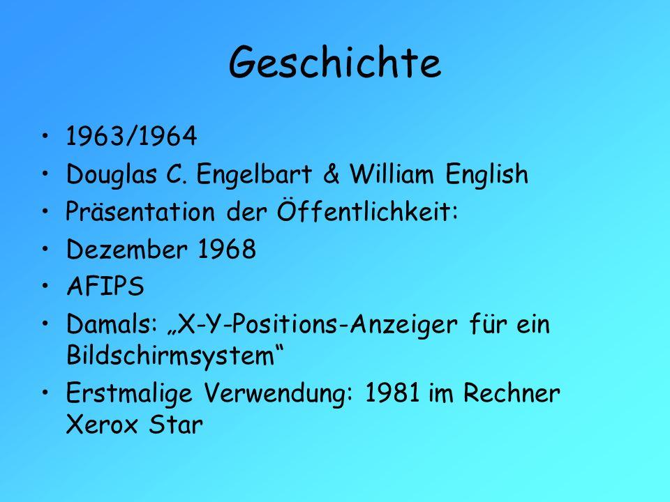 """Geschichte 1963/1964 Douglas C. Engelbart & William English Präsentation der Öffentlichkeit: Dezember 1968 AFIPS Damals: """"X-Y-Positions-Anzeiger für e"""