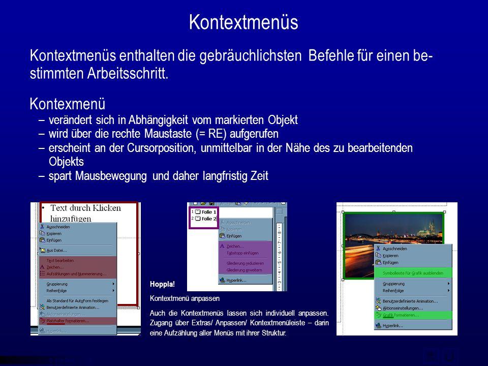 © qba fecit Kontextmenüs Kontextmenüs enthalten die gebräuchlichsten Befehle für einen be- stimmten Arbeitsschritt. Kontexmenü –verändert sich in Abhä