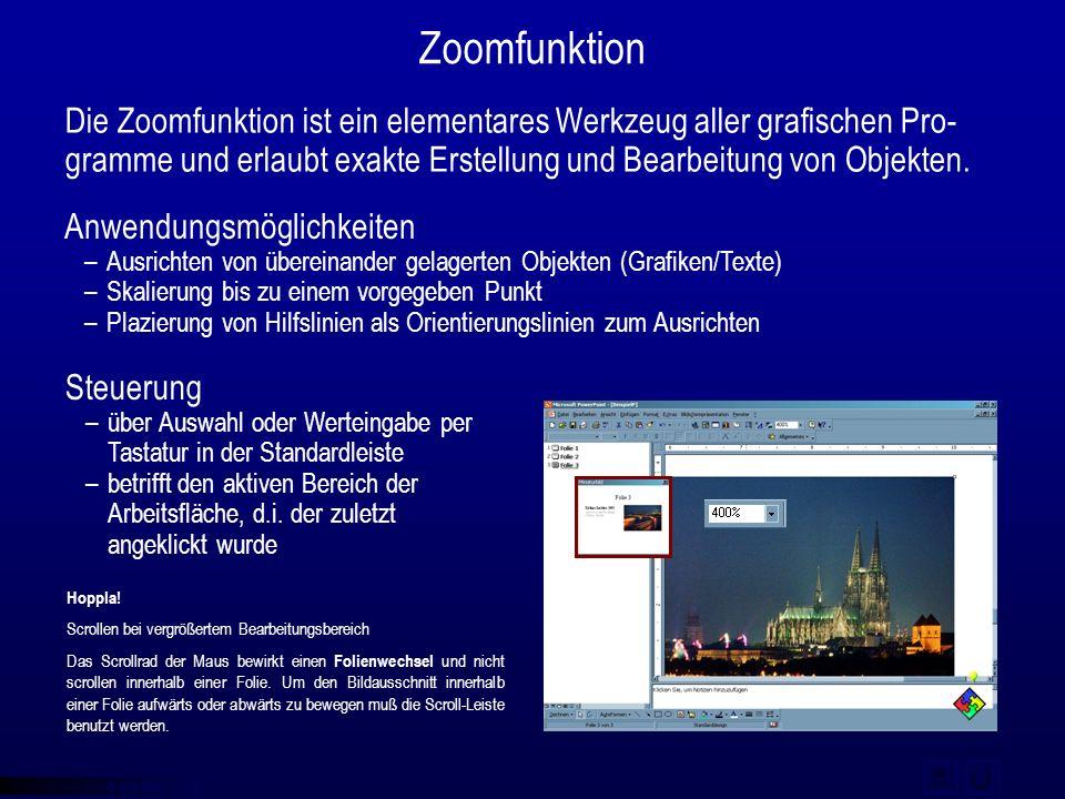 © qba fecit Zoomfunktion Die Zoomfunktion ist ein elementares Werkzeug aller grafischen Pro- gramme und erlaubt exakte Erstellung und Bearbeitung von
