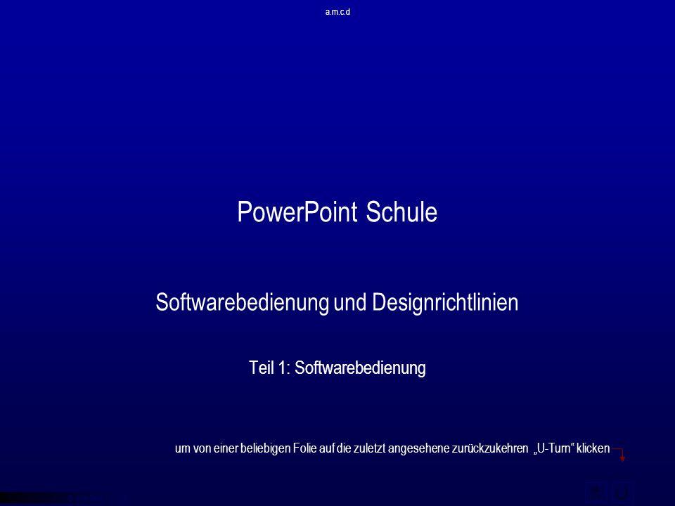© qba fecit PowerPoint Schule Softwarebedienung und Designrichtlinien Teil 1: Softwarebedienung um von einer beliebigen Folie auf die zuletzt angesehe