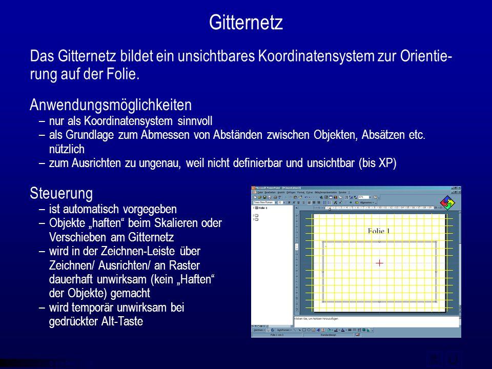 © qba fecit Gitternetz Das Gitternetz bildet ein unsichtbares Koordinatensystem zur Orientie- rung auf der Folie. Anwendungsmöglichkeiten –nur als Koo