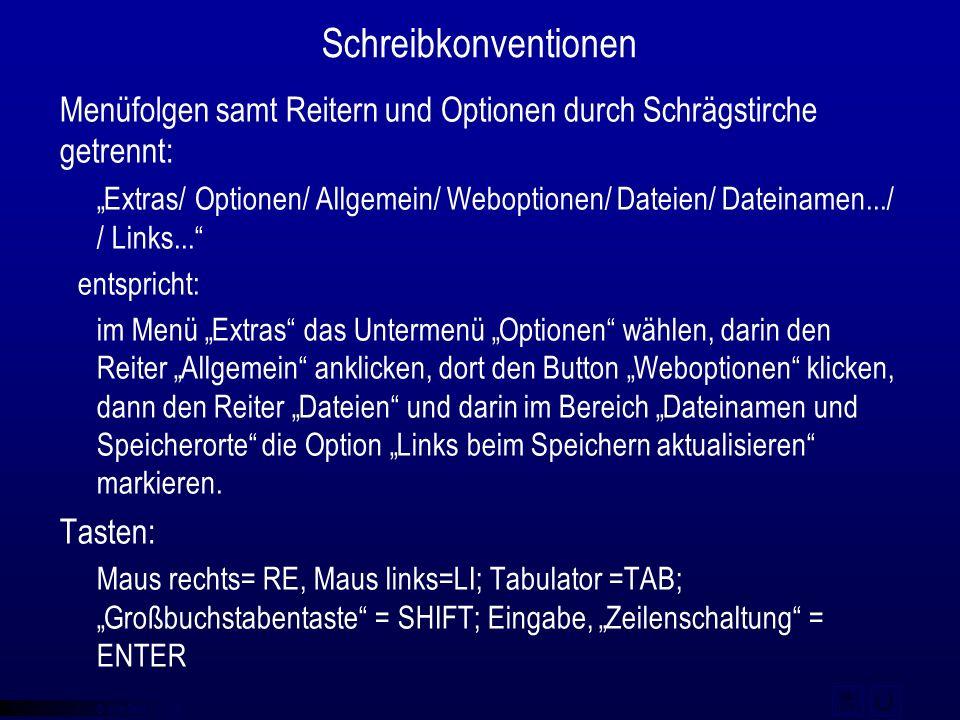 """© qba fecit Schreibkonventionen Menüfolgen samt Reitern und Optionen durch Schrägstirche getrennt: """"Extras/ Optionen/ Allgemein/ Weboptionen/ Dateien/"""