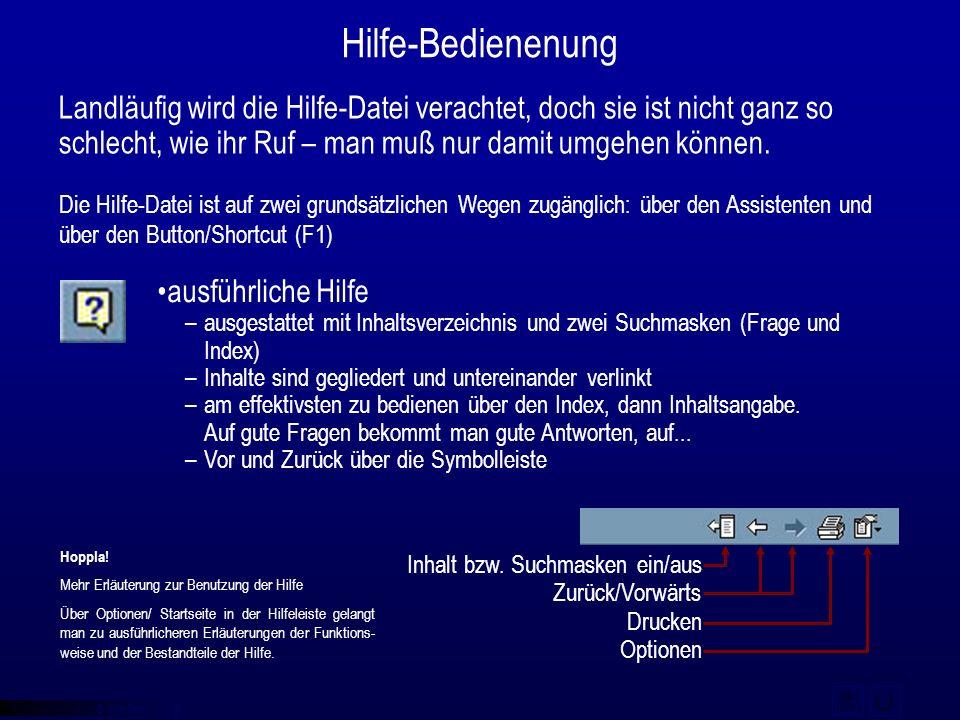 © qba fecit Hilfe-Bedienenung Landläufig wird die Hilfe-Datei verachtet, doch sie ist nicht ganz so schlecht, wie ihr Ruf – man muß nur damit umgehen