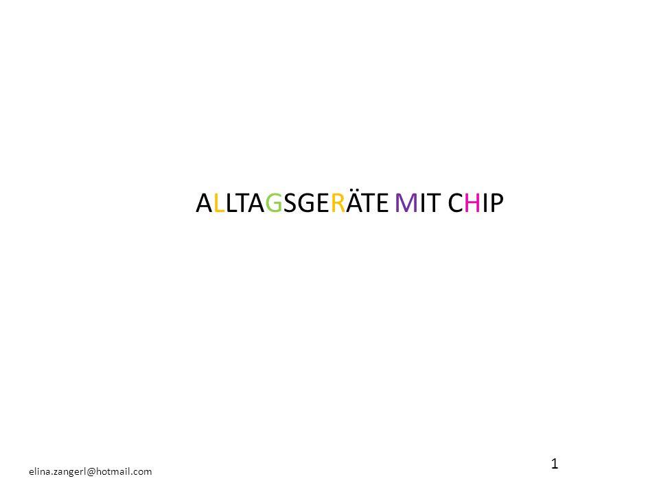 1 elina.zangerl@hotmail.com ALLTAGSGERÄTE MIT CHIP