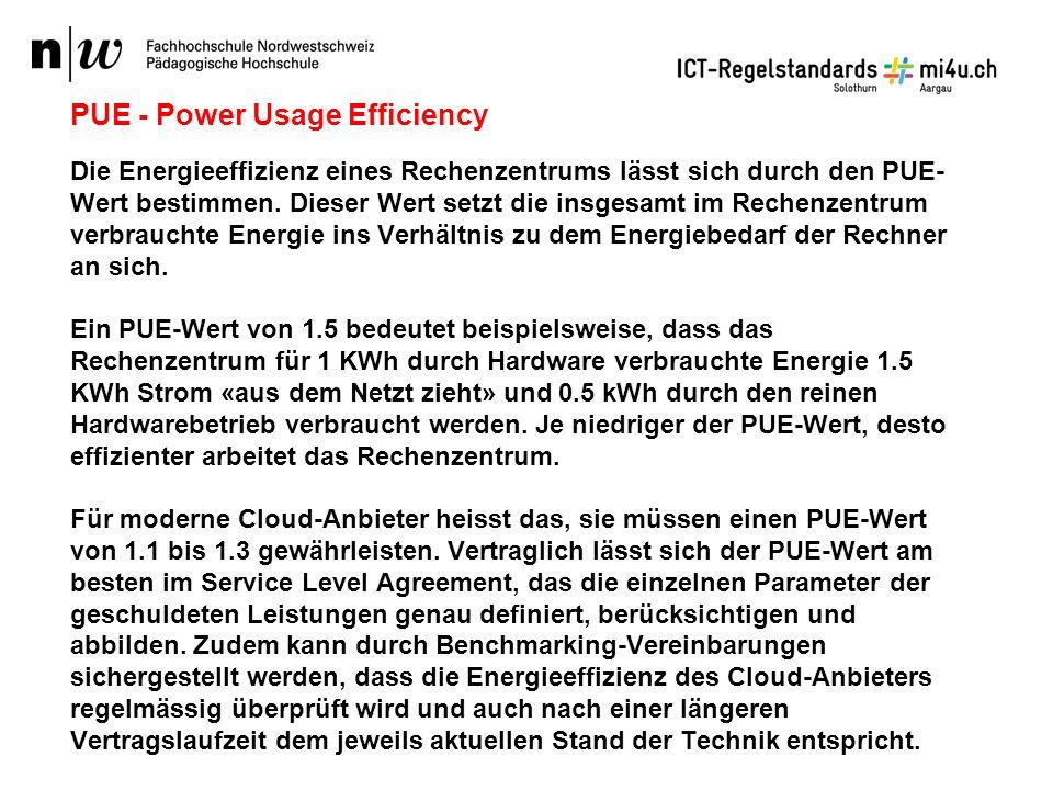 PUE - Power Usage Efficiency Die Energieeffizienz eines Rechenzentrums lässt sich durch den PUE- Wert bestimmen.