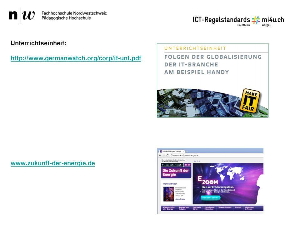 Unterrichtseinheit: http://www.germanwatch.org/corp/it-unt.pdf www.zukunft-der-energie.de