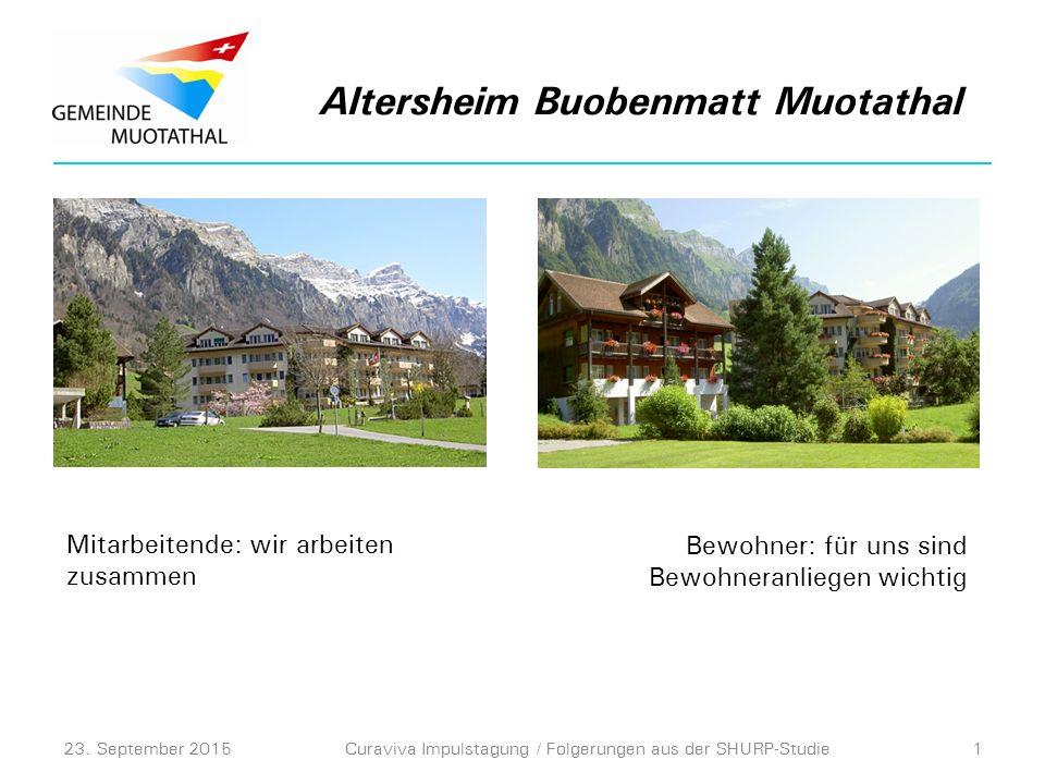 Shurp-Studie, was zeichnet uns aus?: - beste Referenz bei den Mitarbeitenden Altersheim Buobenmatt Muotathal 23.