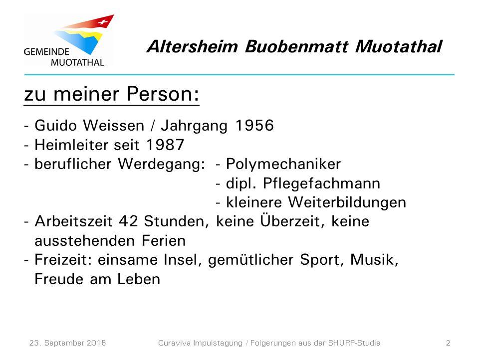 Shurp-Studie, was zeichnet uns aus?: - bei den meisten Fragen eine hohe Pflegequalität Altersheim Buobenmatt Muotathal 23.