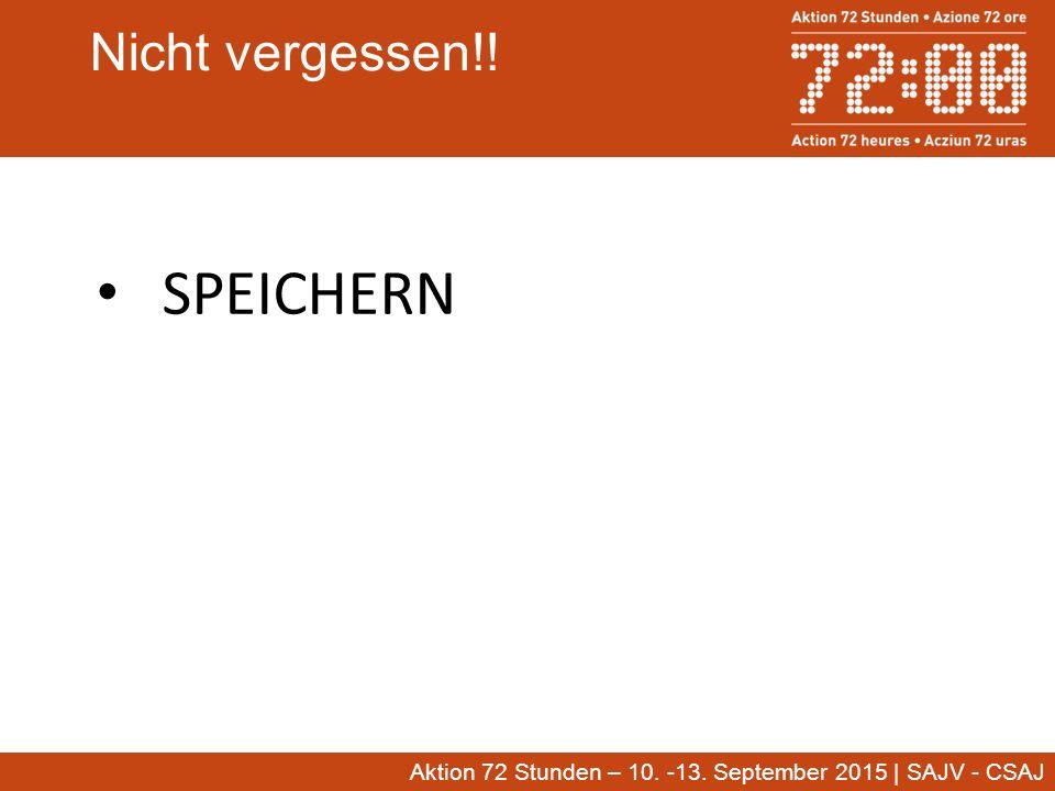 Aktion 72 Stunden – 10.-13. September 2015 | SAJV - CSAJ Nicht vergessen!.