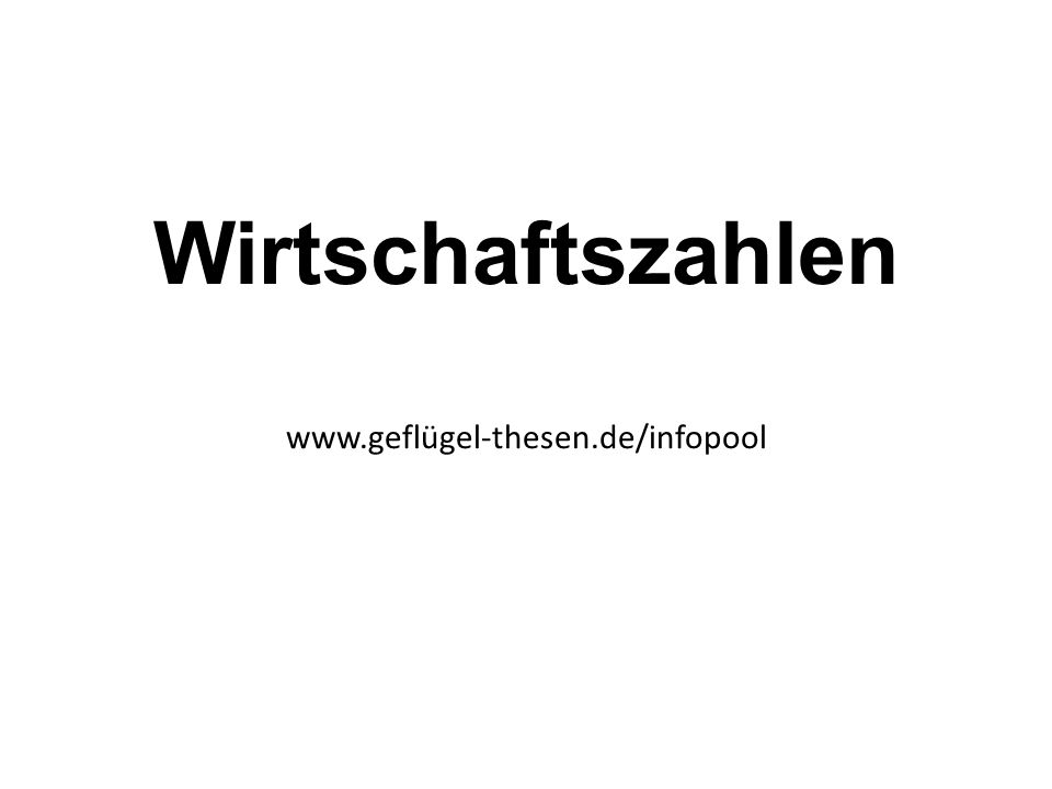 Wirtschaftszahlen www.geflügel-thesen.de/infopool