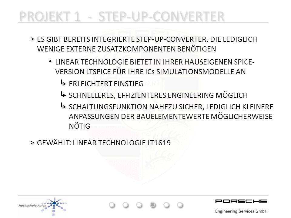 PROJEKT 1 - STEP-UP-CONVERTER DER LT1619 V IN 1,9…18V > > FESTE SCHALTFREQUENZ VON 300KHz > > BENÖTIGT EXTERNEN LOW-SIDE LEISTUNGSTRANSISTOR > >
