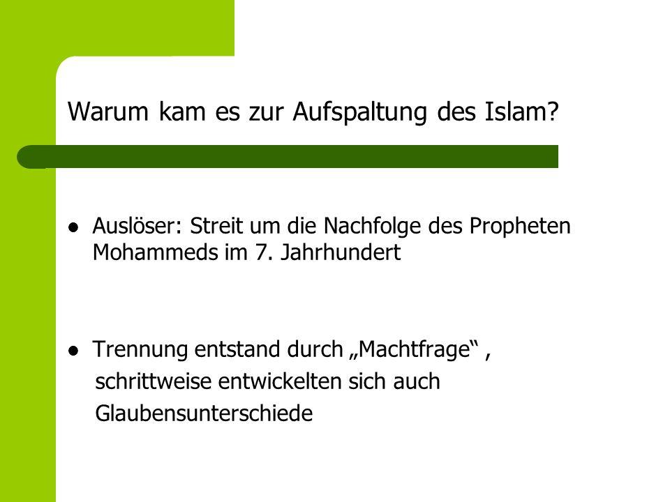 Warum kam es zur Aufspaltung des Islam.