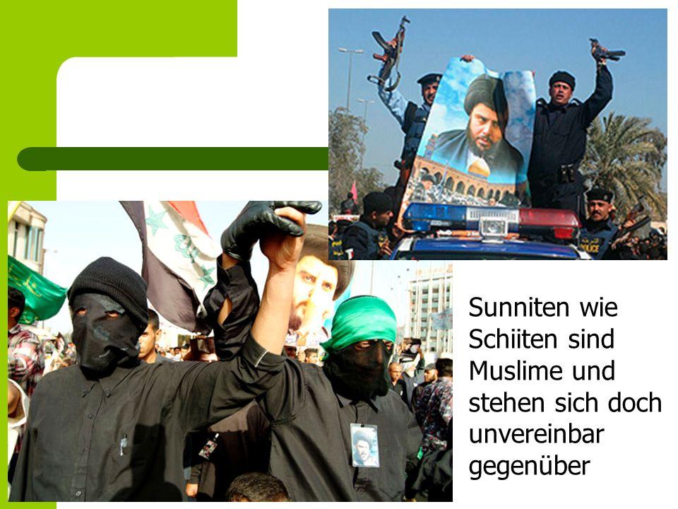 Sunniten wie Schiiten sind Muslime und stehen sich doch unvereinbar gegenüber