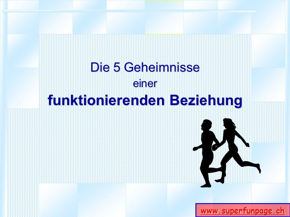 www.superfunpage.ch Die 5 Geheimnisse einer funktionierenden Beziehung