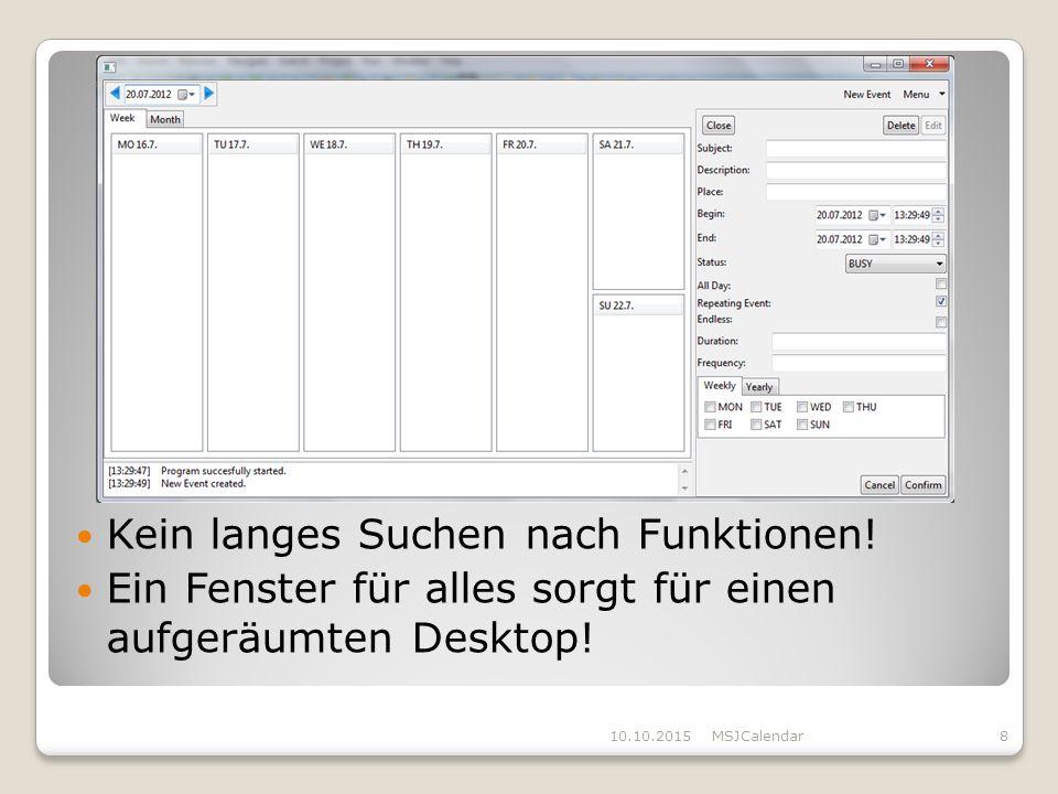 Kein langes Suchen nach Funktionen. Ein Fenster für alles sorgt für einen aufgeräumten Desktop.
