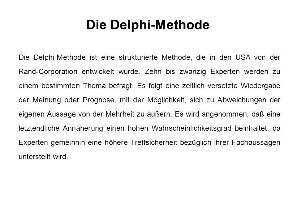 Die Delphi-Methode Die Delphi-Methode ist eine strukturierte Methode, die in den USA von der Rand-Corporation entwickelt wurde.