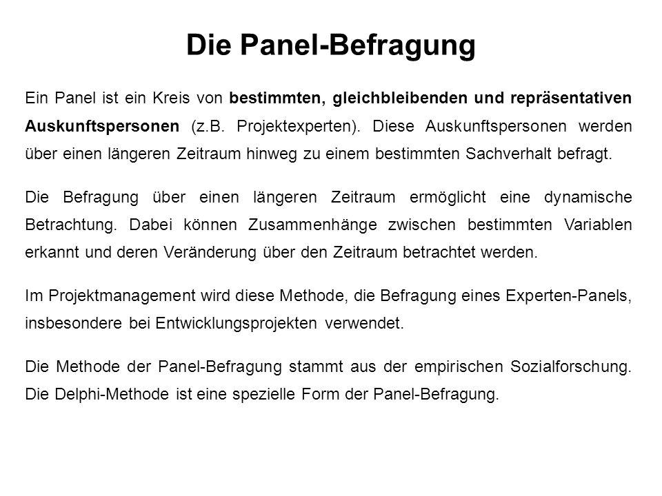 Die Panel-Befragung Ein Panel ist ein Kreis von bestimmten, gleichbleibenden und repräsentativen Auskunftspersonen (z.B.