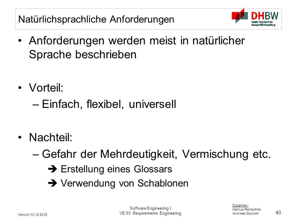 40 Dozenten: Markus Rentschler Andreas Stuckert Version 10.10.2015 Software Engineering I VE 03: Requirements Engineering Natürlichsprachliche Anforde