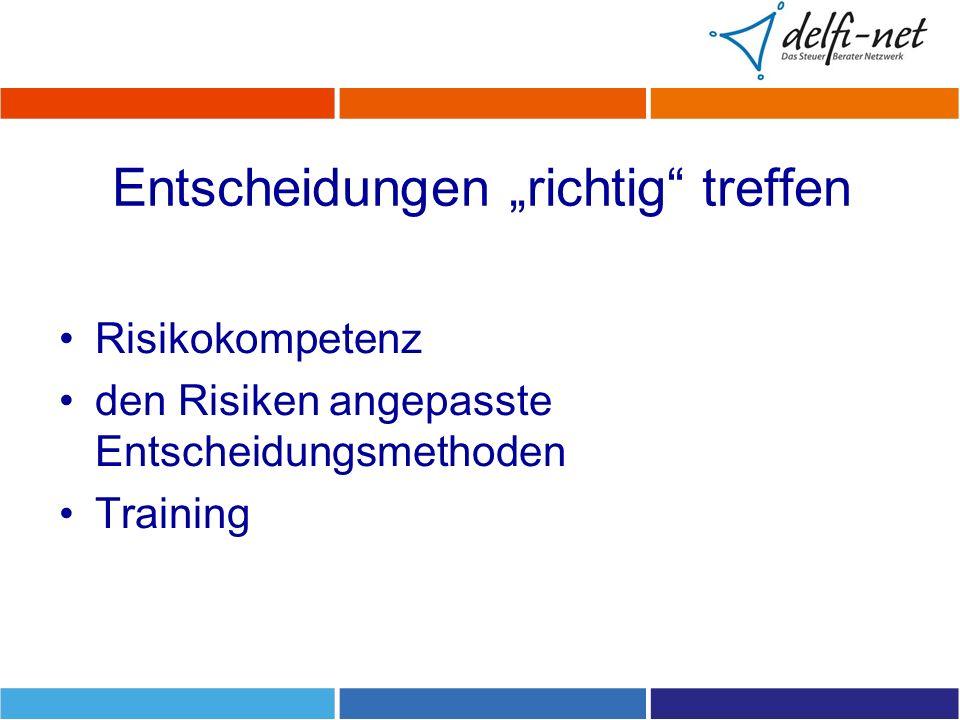 """Entscheidungen """"richtig treffen Risikokompetenz den Risiken angepasste Entscheidungsmethoden Training"""