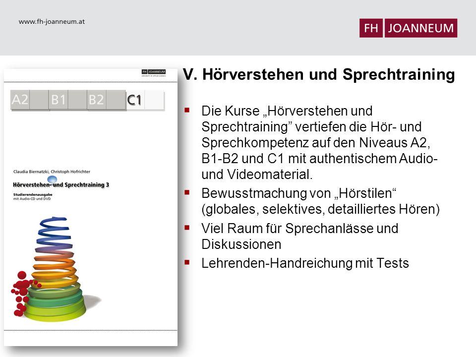 """V. Hörverstehen und Sprechtraining  Die Kurse """"Hörverstehen und Sprechtraining"""" vertiefen die Hör- und Sprechkompetenz auf den Niveaus A2, B1-B2 und"""
