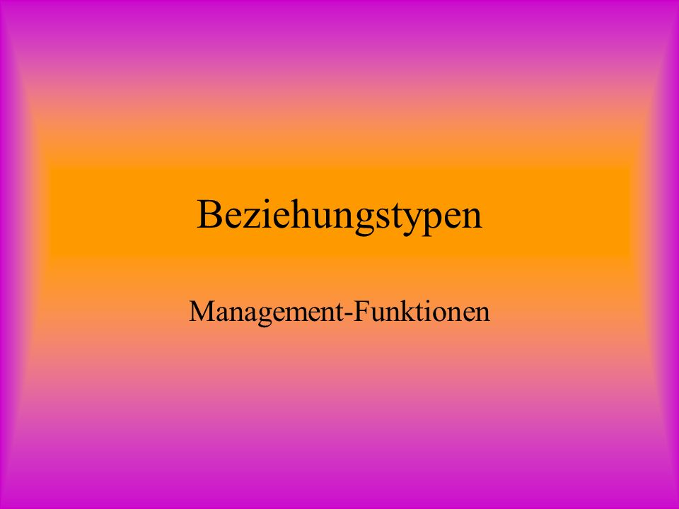 Beziehungstypen Management-Funktionen