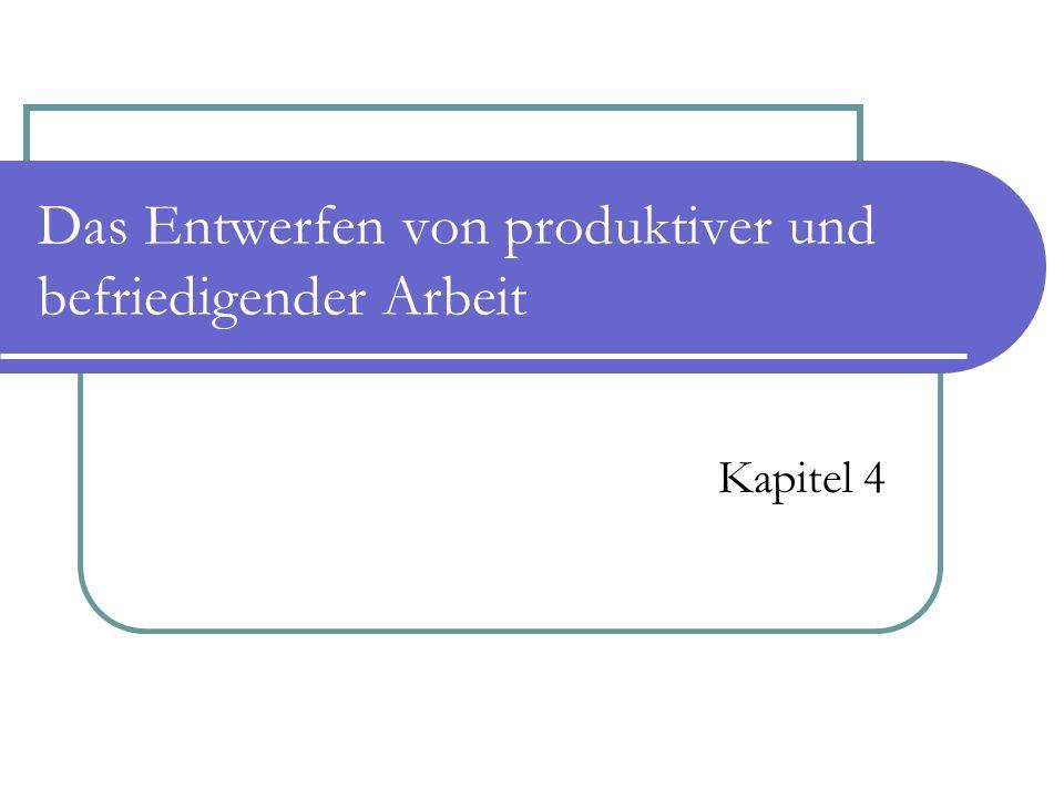 Das Entwerfen von produktiver und befriedigender Arbeit Kapitel 4