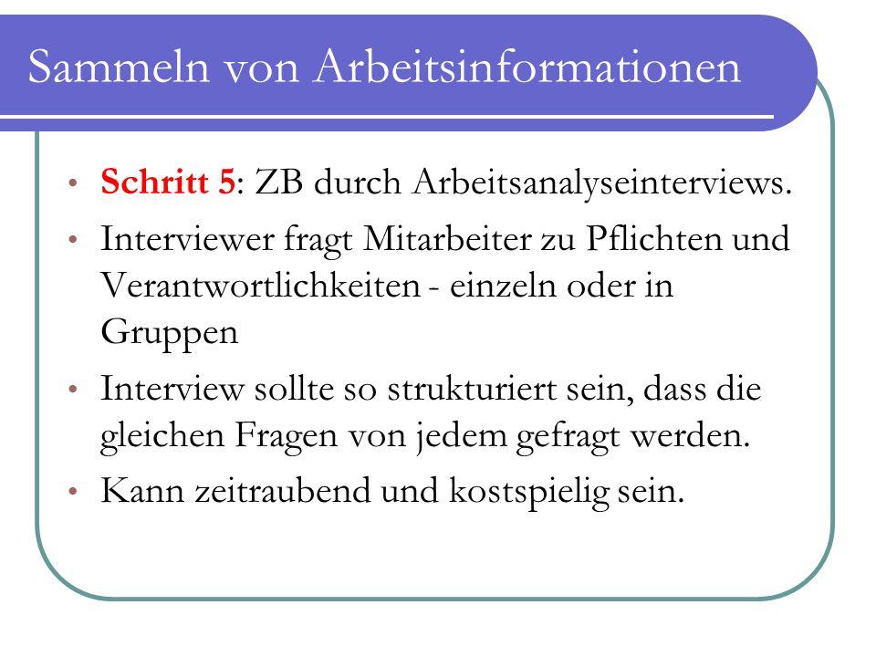 Sammeln von Arbeitsinformationen Schritt 5: ZB durch Arbeitsanalyseinterviews. Interviewer fragt Mitarbeiter zu Pflichten und Verantwortlichkeiten - e