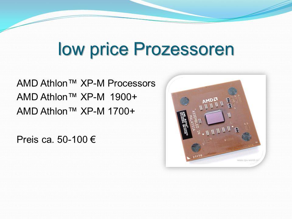 low price Prozessoren AMD Athlon™ XP-M Processors AMD Athlon™ XP-M 1900+ AMD Athlon™ XP-M 1700+ Preis ca. 50-100 €