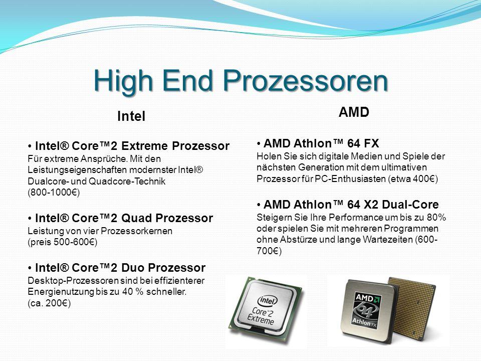 High End Prozessoren Intel Intel® Core™2 Extreme Prozessor Für extreme Ansprüche. Mit den Leistungseigenschaften modernster Intel® Dualcore- und Quadc