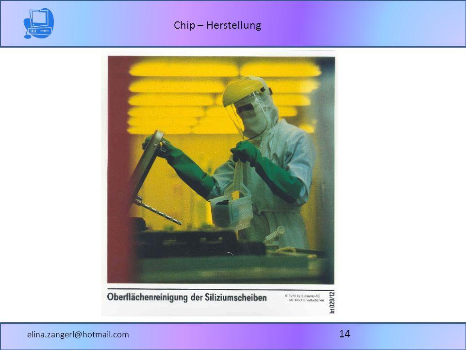 Chip – Herstellung elina.zangerl@hotmail.com 14
