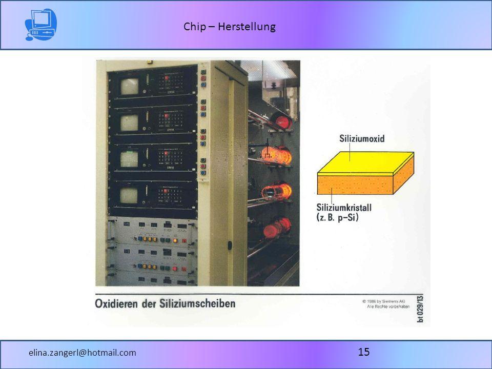 Chip – Herstellung elina.zangerl@hotmail.com 15