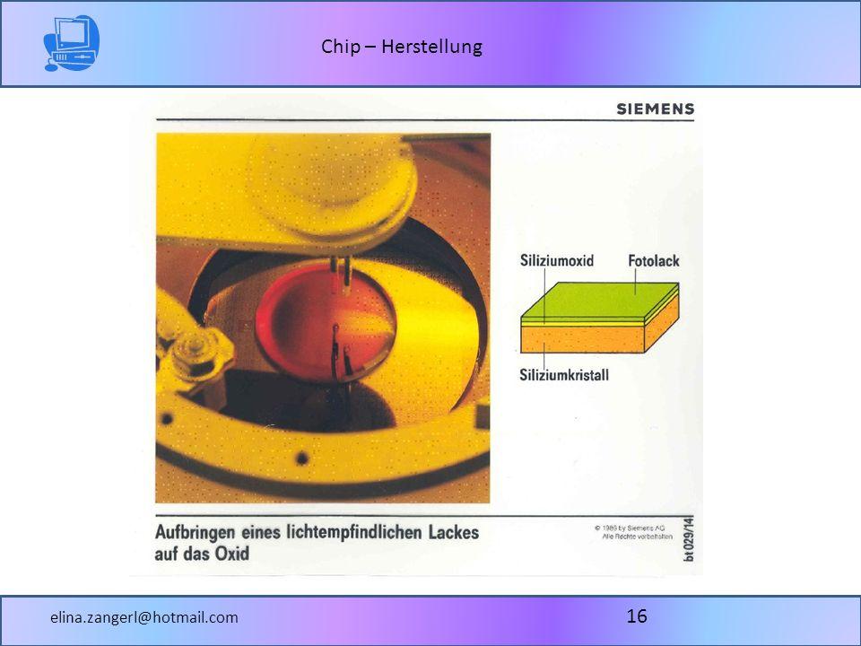 Chip – Herstellung elina.zangerl@hotmail.com 16